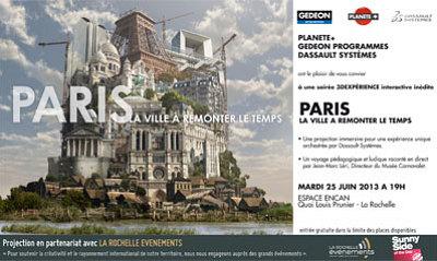 illustration de Événement 3 D temps réel à La Rochelle : Paris, la Ville à remonter le temps, séance interactive à l'Espace Encan, mardi 25 juin 2013 à 19h