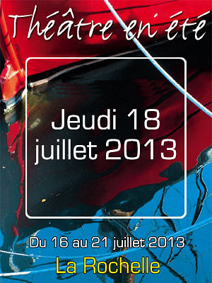 illustration de Théâtre en été à La Rochelle : à l'affiche jeudi 18 juillet 2013