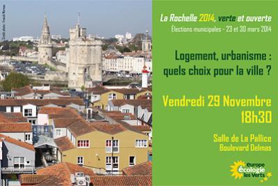 illustration de La Rochelle 2014 : logement et urbanisme, réunion publique avec les écologistes d'EELV, vendredi 29 nov. 2013