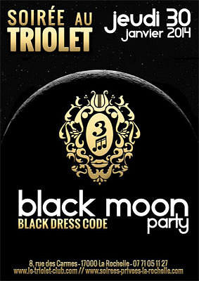 illustration de La Rochelle clubbing : black moon party au Triolet, jeudi 30 janvier 2014