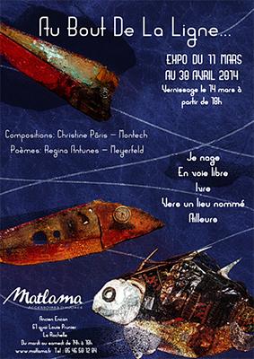 illustration de Expo à la Rochelle chez Matlama : Au bout de la ligne de Christine Pâris Montech, vernissage vendredi 15 mars 2014