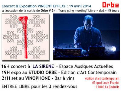 illustration de La Rochelle Orbe, édition d'art contemporain : concert, exposition et live-vidéo avec Vincent Epplay, samedi 19 avril 2014