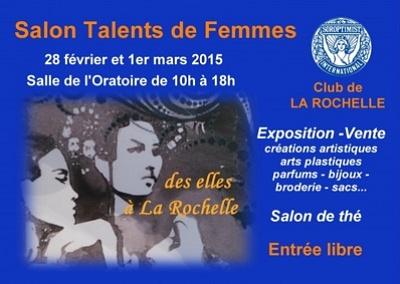illustration de Talents de femmes : salon, exposition, vente à La Rochelle, samedi 28 février et dimanche 1er mars 2015
