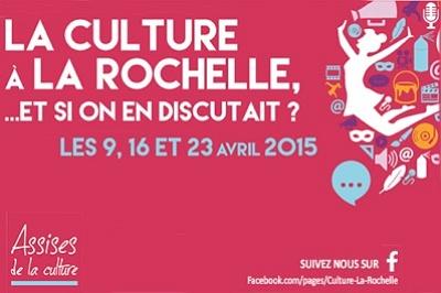 illustration de Les assises de la culture à La Rochelle les jeudis 9, 16 et 23 avril 2015, participez !