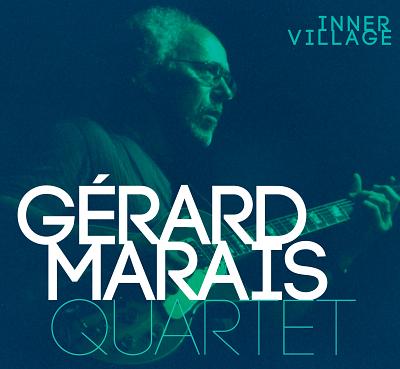 illustration de Actualité jazz - Gérard Marais 4tet : Inner Village, sortie du nouvel album , avril 2014 !