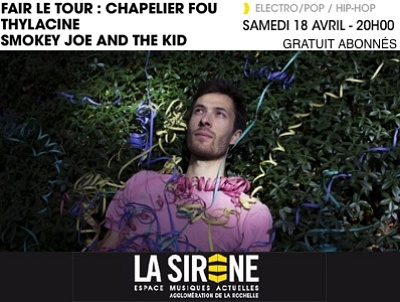 illustration de Fair Le Tour à La Rochelle : Chapelier Fou  ; Thylacine ; Smokey Joe et The Kid à La Sirène, samedi 18 avril 2015