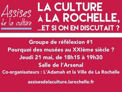 illustration de Assises de la culture à La Rochelle : pourquoi des musées au XXI ème siècle, rencontre jeudi 21 mai 2015
