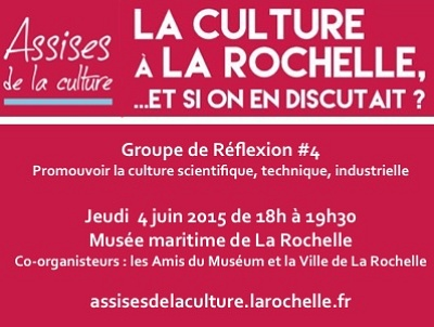 illustration de Assises de la culture à La Rochelle : sciences, technologies, industries, rencontre jeudi 4 juin 2015
