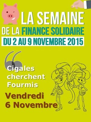 illustration de Finance solidaire à La Rochelle, Saintes, Angoulême... : Cigales cherchent fourmis, vendredi 6 novembre 2015