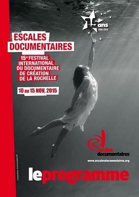 illustration de Le programme synthétique de la 15e édition à La Rochelle des Escales Documentaire 10-15 novembre 2015