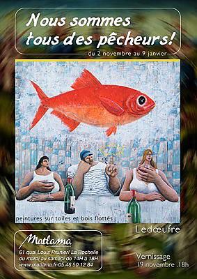 illustration de La Rochelle exposition : Nous sommes tous des pêcheurs de Ledoeufre chez Matlama jusqu'au 9 janvier 2016