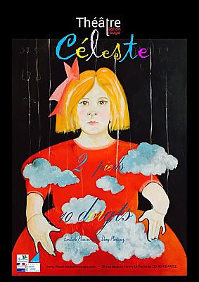 illustration de Théâtre pour tous à La Rochelle : Céleste, 2 pieds 10 doigts du 19 au 31 mars 2016 au Théâtre du Ballon Rouge