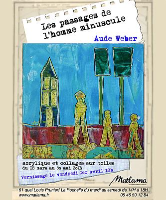 illustration de Exposition à La Rochelle : les passages de l'homme minuscule d'Aude Weber chez Matlama jusqu'au 30 mai 2016