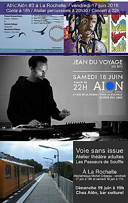 illustration de Ce week-end à La Rochelle : Afric'Aiôn, Dj Jean du Voyage et théâtre les 17, 18 et 19 juin 2016