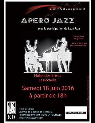illustration de Apéro Jazz in Out à La Rochelle à l'hôtel Les Brises, samedi 18 juin 2016