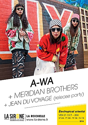 illustration de World electro à La Rochelle : A-Wa ; Meridian Brothers et Jean Du Voyage à La Sirène, vendredi 21 octobre 2016