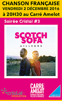 illustration de Scotch & Sofa en concert à La Rochelle : soirée Cristal au Carré Amelot, vendredi 2 décembre 2016