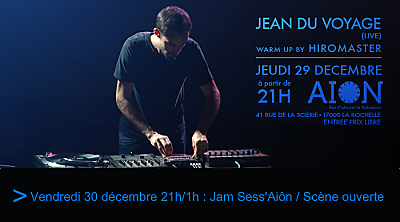 illustration de Dernières soirées de décembre à La Rochelle : Dj Jean du Voyage le 29/12 et scène ouverte le 30 décembre 2016 à l'Aiôn