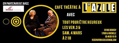 illustration de Comédie romantique à La Rochelle : Tout pour être heureux, vendredi 3 et samedi 4 mars 2017 à l'Azile
