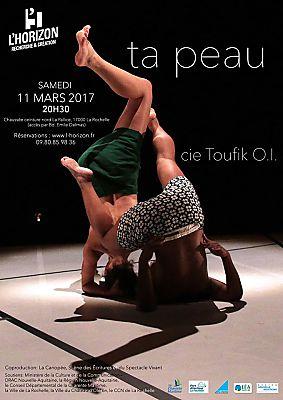 illustration de Danse à La Rochelle : Ta peau - Cie Toufik O.I à L'Horizon, samedi 11 mars 2017
