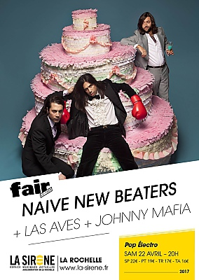illustration de Fair le Tour à La Rochelle : La Sirène reçoit Naive New Beaters ; Las Aves et Johnny Mafia, samedi 22 avril 2017