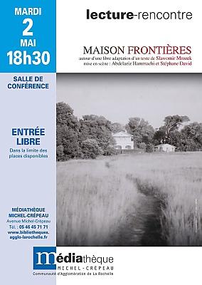 illustration de Théâtre algéro-français à La Rochelle : Maison frontières, lecture-rencontre à la médiathèque, mardi 2 mai 2017