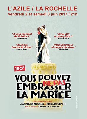 illustration de Comédie romantique à La Rochelle : vous pouvez ne pas embrasser la mariée, 2 et 3 juin 2017 à l'Azile