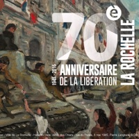 Photo  de ©  Zoom sur l'Affiche Ville de La Rochelle 1945-2015 Libération