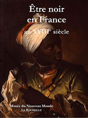 Photo : La Rochelle expo : Être noir en France au XVIIIe siècle, jusqu'au 12 juillet 2010
