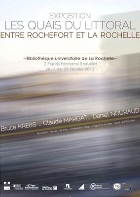 Photo : Exposition � La Rochelle : Les quais du littoral entre Rochefort et�La Rochelle, 7-29 f�vrier 2012