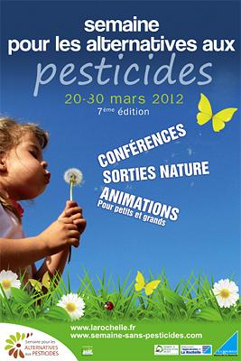 Photo : La Rochelle : une semaine pour les alternatives aux pesticides 16 - 30 mars 2012