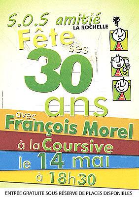 Photo : S.O.S Amitié La Rochelle fête ses 30 ans avec François Morel, lundi 14 mai 2012
