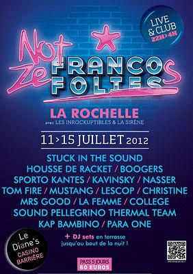 Photo : Francofolies de La Rochelle : scène indé Not Ze Francos du mercredi 11 au dimanche 15 juillet 2012 !