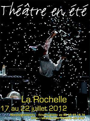 Photo : La Rochelle : 17e festival Théâtre en Été du mardi 17 au dimanche 22 juillet 2012