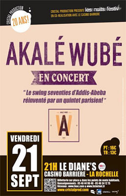 Photo : La Rochelle : Akalé Wubé en concert au Diane's - Casino Barrière, vendredi 21 septembre 2012
