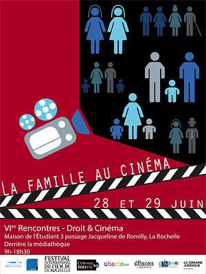 Photo : La Rochelle : la famille aux VIe rencontres droit et cinéma, vend. 28 et sam. 29 juin 2013