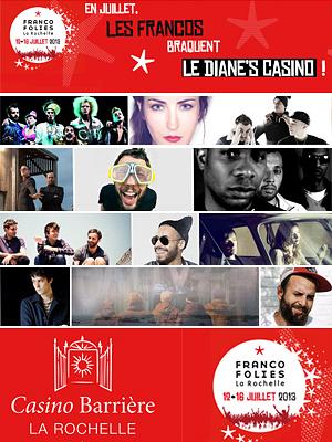 Photo : Francofolies de La Rochelle : concerts au Diane's - Casino Barrière du 12 au 16 juillet 2013 !