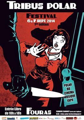 Photo : Région de La Rochelle - festival Tribus Polar : littérature, BD, ciné... à Fouras 6-7 sept. 2014