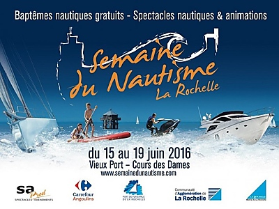 Photo : Semaine du nautisme à La Rochelle du mercredi 15 au dimanche 19 juin 2016