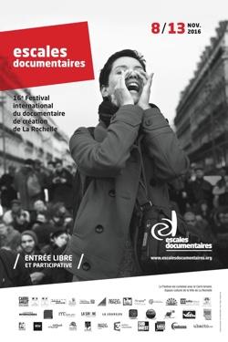 Escales Documentaires : 16ème festival international du documentaire de création de La Rochelle du 8 au 13 novembre 2016...