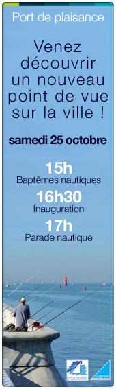 Inauguration officielle : nouvelle digue et passerelle du port de plaisance de La Rochelle le 25 octobre 2014 de 15h � 17h...