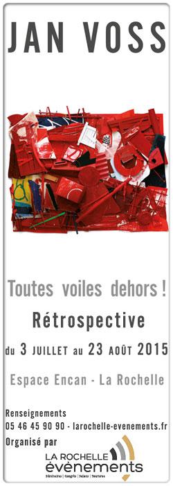 Jan Voss - Toutes voiles dehors ! - R�trospective du 3 juillet au 23 ao�t 2015 � l'Espace Encan � La Rochelle...
